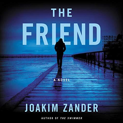 The Friend     A Novel              De :                                                                                                                                 Joakim Zander                               Lu par :                                                                                                                                 Hillary Huber,                                                                                        Josh Bloomberg                      Durée : 11 h     Pas de notations     Global 0,0