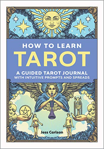 How to Learn Tarot: A Guided Tarot Journal with Intuitive Prompts and Spreads