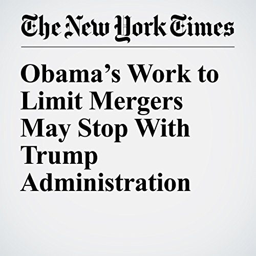 Obama's Work to Limit Mergers May Stop With Trump Administration copertina
