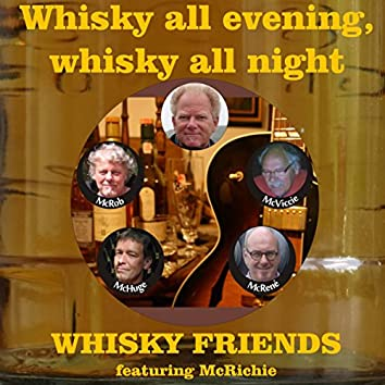 Whisky All Evening, Whisky All Night