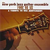 Four On Six - A Tribute To Wes Montgomery by The New York Jazz Guitar Ensemble (2012-02-21)
