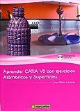 Aprender CATIA V5 con ejercicios: Alámbricos y Superficies