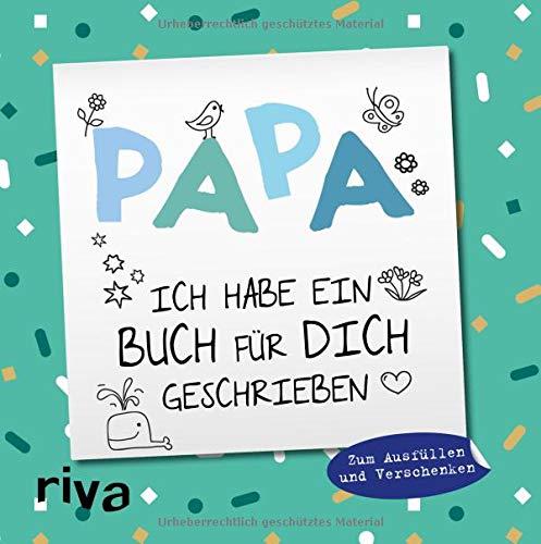 Papa, ich habe ein Buch für dich geschrieben: Zum Ausfüllen und Verschenken