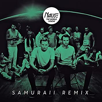 The World I Know (Samuraii Remix)