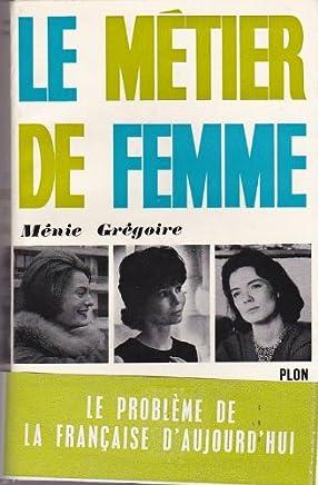 Ménie Grégoire. Le Métier de femme
