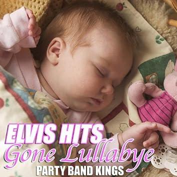 Elvis Hits Gone Lullabye