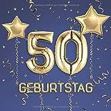 50. Geburtstag: Gästebuch zum Eintragen - schöne Geschenkidee für 50 Jahre im Format: ca. 21 x 21 cm, mit 100 Seiten für Glückwünsche, Grüße, liebe ... Geburtstagsgäste, Cover: Zahlen Ballons blau