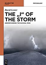 """THE """"I"""" OF THE STORM: UNDERSTANDING THE SUICIDAL MIND (English Edition)"""