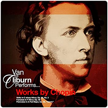 Van Cliburn Performs... Works by Chopin