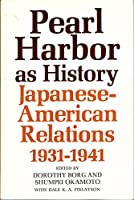 Pearl Harbor as History: Japanese-American Relations, 1931-41