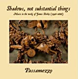 Shadows, Not substantial things: Music in the works of James Shirley (1596-1666)