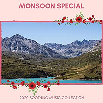 Monsoon Special - 2020 Soothing Music Collection