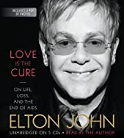 Love Is the Cure: On Life, Loss, and the End of AIDS