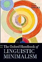 The Oxford Handbook of Linguistic Minimalism (Oxford Handbooks in Linguistics)
