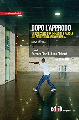 Dopo l'approdo. Un racconto per immagini e parole sui richiedenti asilo in Italia. Ediz. illustrata