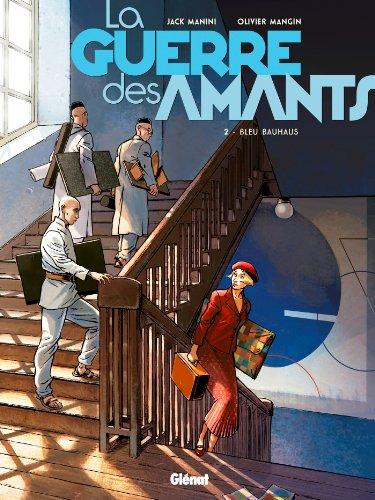 La Guerre des Amants - Tome 02: Bleu Bauhaus