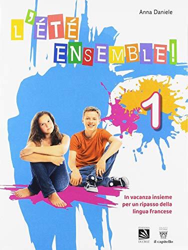 L'été ensemble! Per la Scuola media [Lingua francese]: Vol. 1
