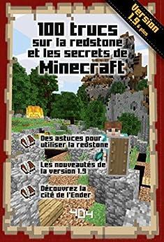100 trucs sur la redstone et les secrets de Minecraft par [Stéphane PILET]