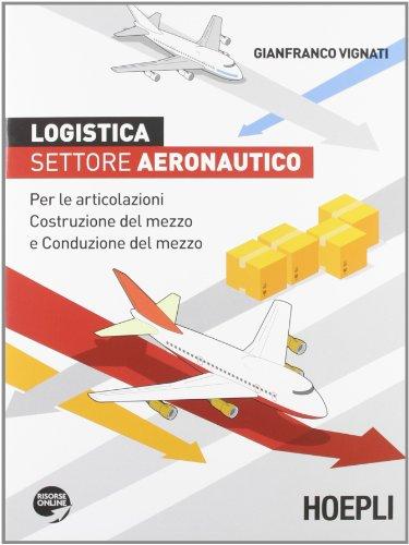 Logistica. Settore aeronautico. Per le articolazioni costruzione del mezzo e conduzione del mezzo
