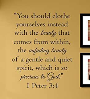 You should clothe yourselves instead with the beauty that comes from within, the unfading beauty of a gentle and quiet spirit, which is so precious to God. 1 Peter 3:4 Vinyl Wall Decals Quotes Sayings Words Art Decor Lettering Vinyl Wall Art Inspirational Uplifting