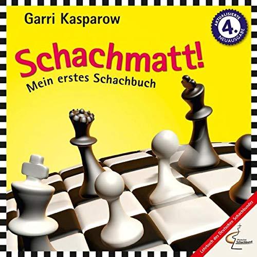 Schachmatt!: Mein erstes Schachbuch - mit einem Geleitwort von Herbert Bastian, Präsident des Deutschen Schachbundes. (Praxis Schach)