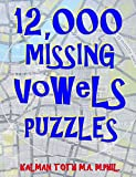 12,000 Missing Vowels Puzzles: Boost Your Brain Power While Having Fun