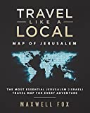 Travel Like a Local - Map of Jerusalem: The Most Essential Jerusalem (Israel) Travel Map for Every Adventure
