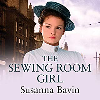 The Sewing Room Girl                   By:                                                                                                                                 Susanna Bavin                               Narrated by:                                                                                                                                 Julia Franklin                      Length: 13 hrs and 7 mins     2 ratings     Overall 5.0