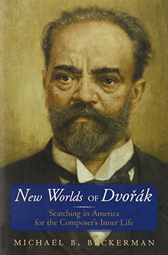 NEW WORLDS OF DVORAK CD-ROM IN: Searching in America for the Composer's Inner Life