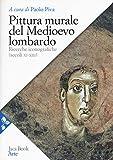 Pittura murale del Medioevo lombardo. Ricerche iconografiche (Secoli XI-XIII)