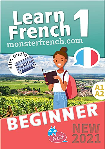 Learn French 1: The Essential Textbook with Audio for beginners by MonsterFrench.com (Learn French - by Monster French) (English Edition)