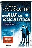 Der Ruf des Kuckucks: Ein Fall für Cormoran Strike (Die Cormoran-Strike-Reihe, Band 1) - Robert Galbraith