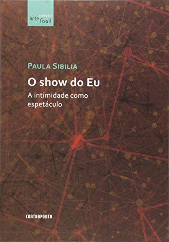SHOW DO EU, O A INTIMIDADE COMO ESPETACULO