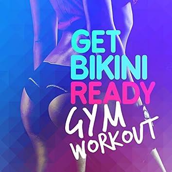 Get Bikini Ready: Gym Workout