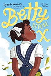 betty before x - black middle grade books by black authors about black kids