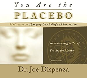 Free You Are the Placebo Meditation 2: Changing One Belief and