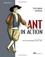 Ant in Action: Covers Ant 1.7 (Manning)