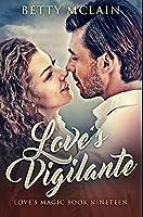 Love's Vigilante: Premium Hardcover Edition