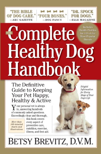 The Complete Healthy Dog Handbook: The Definitive Guide to Keeping Your Pet...