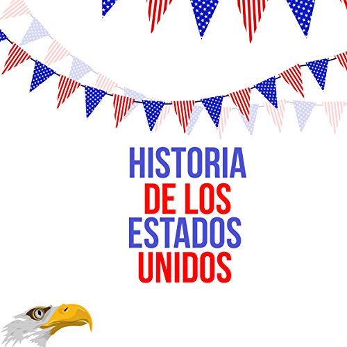 Historia de los Estados Unidos [US History] audiobook cover art