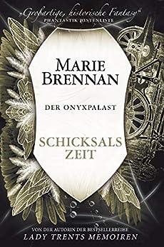 Der Onyxpalast 4: Schicksalszeit: Verschwörung des Schicksals (German Edition) by [Marie Brennan, Andrea Blendl]