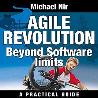 Agile Project Management: Agile Revolution, Beyond Software Limits  cover art