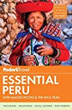 Fodor s Essential Peru: with Machu Picchu & the Inca Trail (Full-color Travel Guide (1))