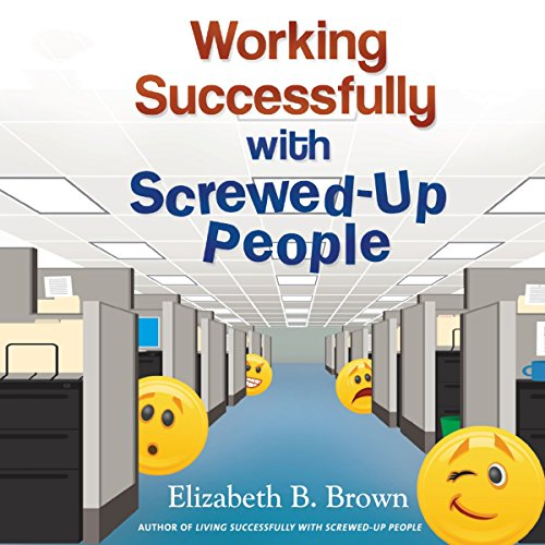 Working Successfully with Screwed-Up People audiobook cover art