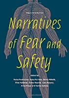 Narratives of fear and safety