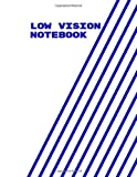 Low Vision Notebook: Dark Lined White Paper, Large Pages, Easy to Write In, For Low Vision, Visually Impaired, Perfect Notetaking Pad, Student ... Notetaking, For Birthday, Christmas, Lent