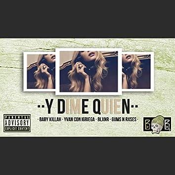 Y DIME QUIÉN (feat. Blxnr, Yvan Con Igriega & Baby Temple)
