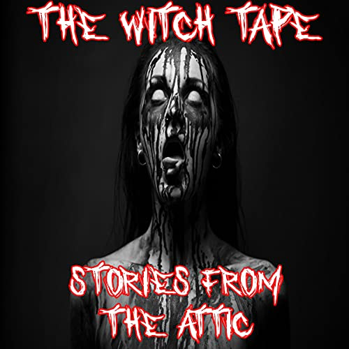 The Witch Tape: A Scary Short Story (Horror Story)