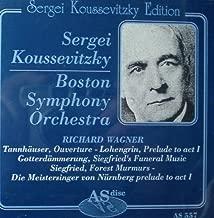 Wagner: Tannhauser, Overture; Lohengrin, Preulde Act 1; Gotterdammerung, Siegfried's Funeral Music; Siegfried, Forest Murmurs; Die Meistersinger von Nuremberg Prelude to Ac 1 (Sergei Koussevitzky Edition)