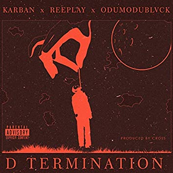 D Termination (feat. Reeplay & Odumodublvck)